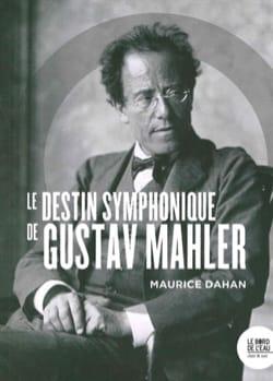 Le destin symphonique de Gustav Mahler - laflutedepan.com