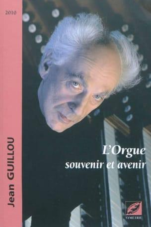 L'orgue : souvenir et avenir - Jean GUILLOU - Livre - laflutedepan.com