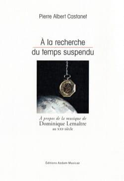 À la recherche du temps suspendu CASTANET Pierre Albert laflutedepan