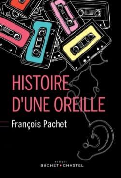 Histoire d'une oreille - François PACHET - Livre - laflutedepan.com