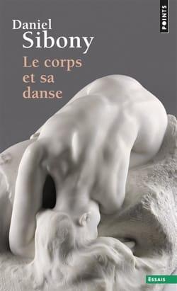 Daniel SIBONY - Le corps et sa danse - Livre - di-arezzo.fr