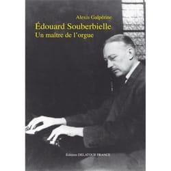 Édouard Souberbielle, un maître de l'orgue laflutedepan