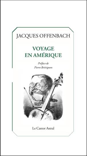 Voyage en Amérique - Jacques OFFENBACH - Livre - laflutedepan.com