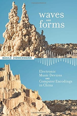 Waves and forms : electronic music devices and computer encodings in China - laflutedepan.com