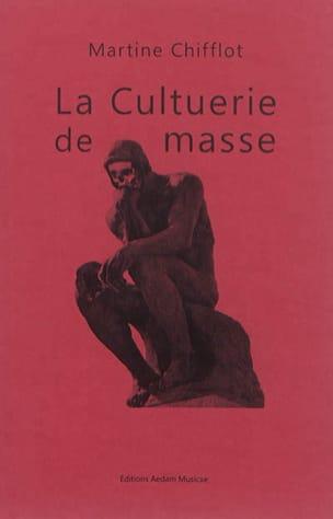La cultuerie de masse CHIFFLOT-COMAZZI Martine Livre laflutedepan