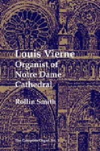 Louis Vierne Organist of Notre Dame Cathedral - laflutedepan.com