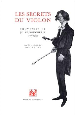 Marc SORIANO - Les secrets du violon : souvenirs de Jules Boucherit - Livre - di-arezzo.fr