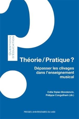 Théorie-pratique ? : dépasser les clivages dans l'enseignement musical - laflutedepan.com