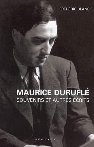 Maurice Duruflé : souvenirs (1976) et autres écrits (1936-1986) - laflutedepan.com