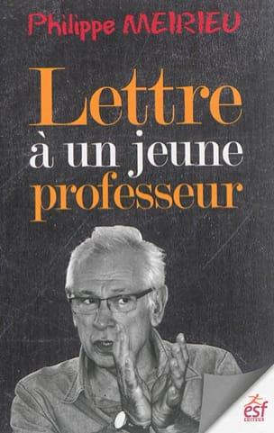 Philippe MEIRIEU - Lettre à un jeune professeur - Livre - di-arezzo.fr
