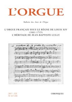 Revue - L'Orgue, n° 317-318 : l'orgue français sous le règne de Louis XIV (1661-1715) - Livre - di-arezzo.fr