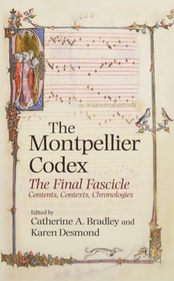 BRADLEY Catherine A. / DESMOND Karen - The Montpellier Codex : the final fascicle - Livre - di-arezzo.fr