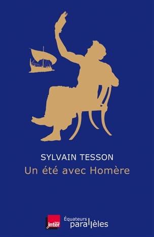 Sylvain TESSON - Un été avec Homère - Livre - di-arezzo.fr