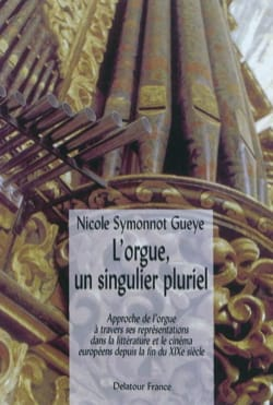 L'orgue, un singulier pluriel SYMONNOT GUEYE Nicole Livre laflutedepan