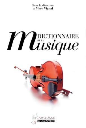 VIGNAL Marc (dir.) - Dictionnaire de la musique - Livre - di-arezzo.fr