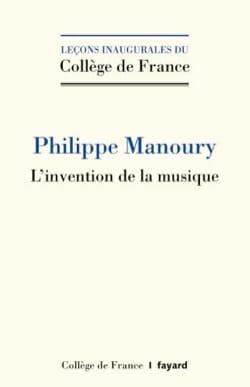 L'invention de la musique - Philippe MANOURY - laflutedepan.com