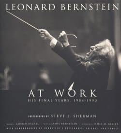 Leonard Bernstein at work : his final years, 1984-1990 - laflutedepan.com