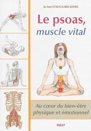 STAUGAARD-JONES Jo Ann - Le psoas, muscle vital : au coeur du bien-être physique et émotionnel - Livre - di-arezzo.fr