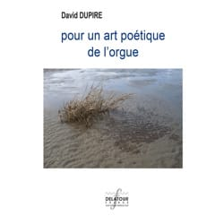 Pour un art poétique de l'orgue - David DUPIRE - laflutedepan.com