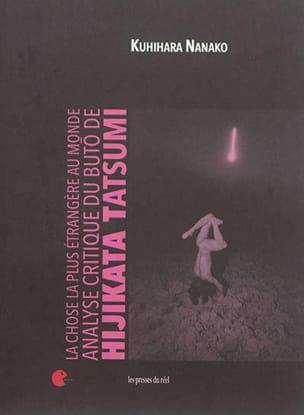 La chose la plus étrangère au monde : analyse critique du buto de Hijikata Tatsu - laflutedepan.com