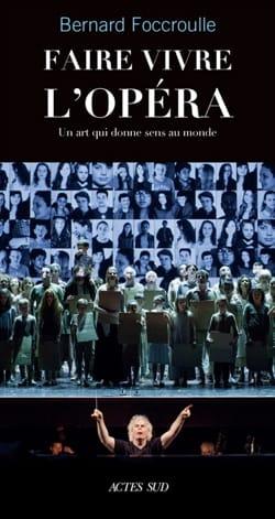 Faire vivre l'opéra : un art qui donne sens au monde - laflutedepan.com