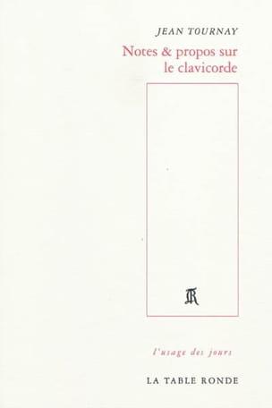 Notes & propos sur le clavicorde - Jean TOURNAY - laflutedepan.com