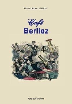 Café Berlioz - Pierre-René SERNA - Livre - laflutedepan.com