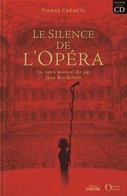 Le silence de l'opéra CRÉAC'H Pierre Livre laflutedepan
