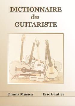 Éric GAUTIER - Dictionnaire du guitariste - Livre - di-arezzo.fr