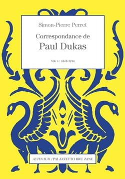 Correspondance, volume 1 : 1878-1914 Paul DUKAS Livre laflutedepan