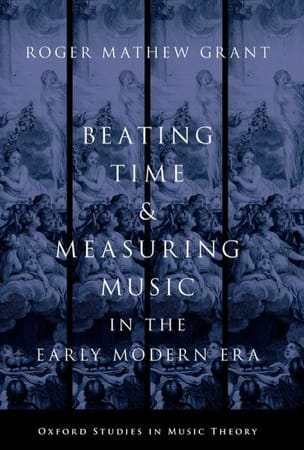 GRANT Roger Mathew - Beating time & measuring music in the early modern era - Livre - di-arezzo.fr