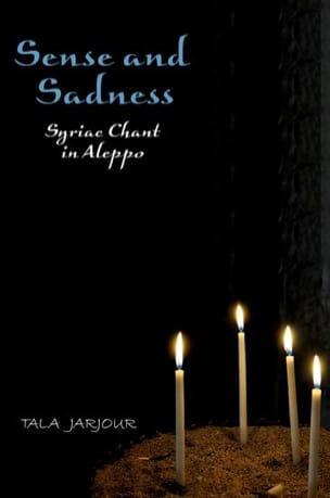 Tala JARJOUR - Sense and sadness : syriac chant in Aleppo - Livre - di-arezzo.fr