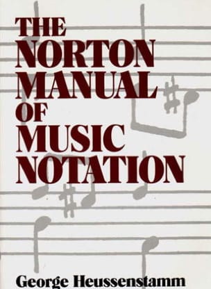 The Norton manual of music notation George HEUSSENSTAMM laflutedepan