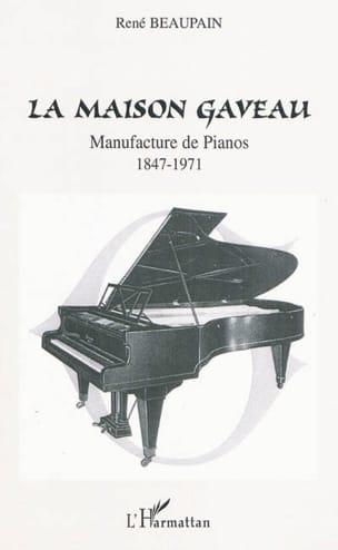 La Maison Gaveau : manufacture de pianos : 1847-1971 laflutedepan