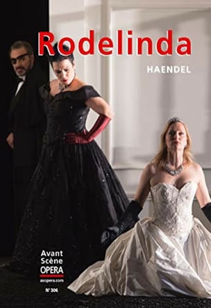 Avant-Scène Opéra (L'), n° 306 : Rodelinda - laflutedepan.com