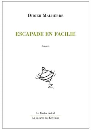 Didier MALHERBE - Escapade en Facilie - Livre - di-arezzo.fr