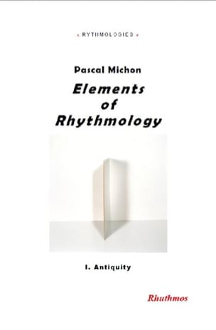 Elements of rhythmology, vol. 1 : Antiquity - laflutedepan.com