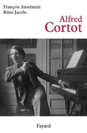 Alfred Cortot ANSELMINI François / JACOBS Rémi Livre laflutedepan