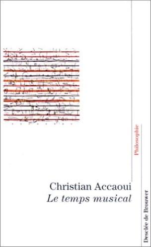 Le temps musical - Christian ACCAOUI - Livre - laflutedepan.com