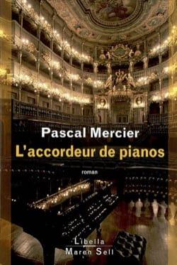 Pascal MERCIER - L'accordeur de pianos - Livre - di-arezzo.fr