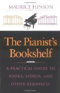 The pianist's bookshelf : a practical guide to books, videos, and other resource - laflutedepan.com