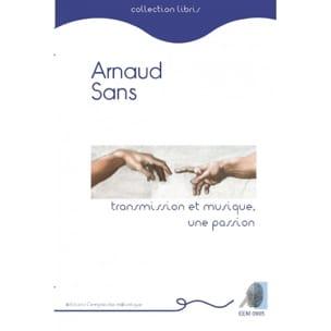 Arnaud SANS - Transmission et musique, une passion - Livre - di-arezzo.fr