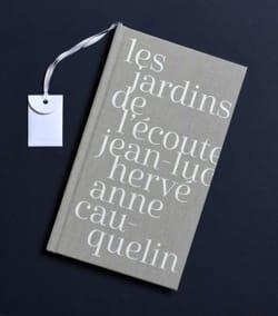 Les jardins de l'écoute HERVÉ Jean-Luc / CAUQUELIN Anne laflutedepan