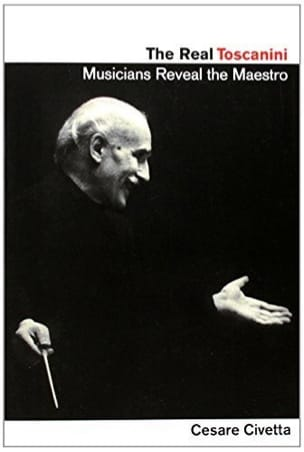 The Real Toscanini - Cesare CIVETTA - Livre - laflutedepan.com