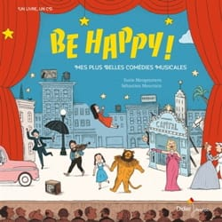Be happy ! : mes plus belles comédies musicales - laflutedepan.com