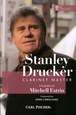 Michell ESTRIN - Stanley Drucker : clarinet master - Livre - di-arezzo.fr