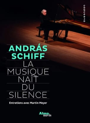 Andras SCHIFF - Music is born of silence: interviews with Martin Meyer - Book - di-arezzo.com