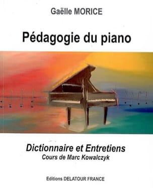 MORICE Gaëlle / KOWALCZYK Marc - Pédagogie du piano : dictionnaire et entretiens - cours de Marc Kowalczyk - Livre - di-arezzo.fr