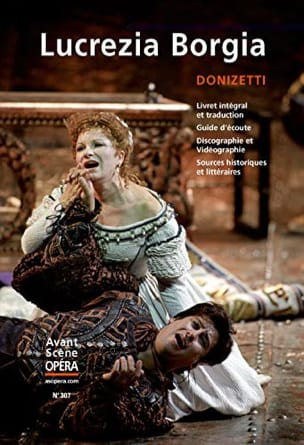 Avant-Scène Opéra (L'), n° 307 : Lucrezia Borgia - laflutedepan.com