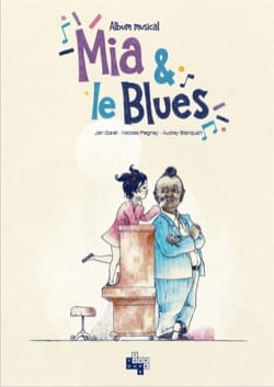 Mia & le blues : album musical COLLECTIF Livre laflutedepan